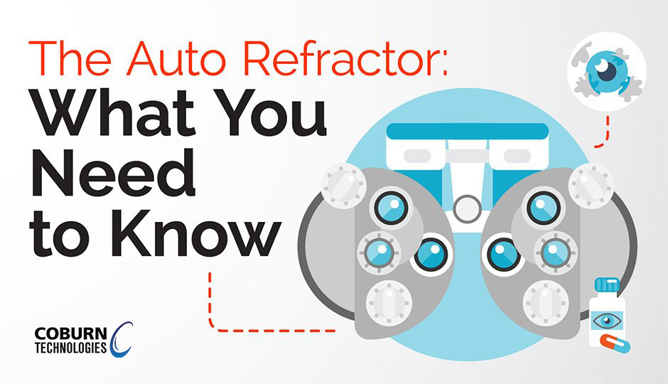 The Auto Refractor: What You Need to Know, a blog post by Coburn Technologies