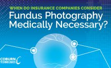 When is fundus photography medically necessary? A blog by Coburn Technologies