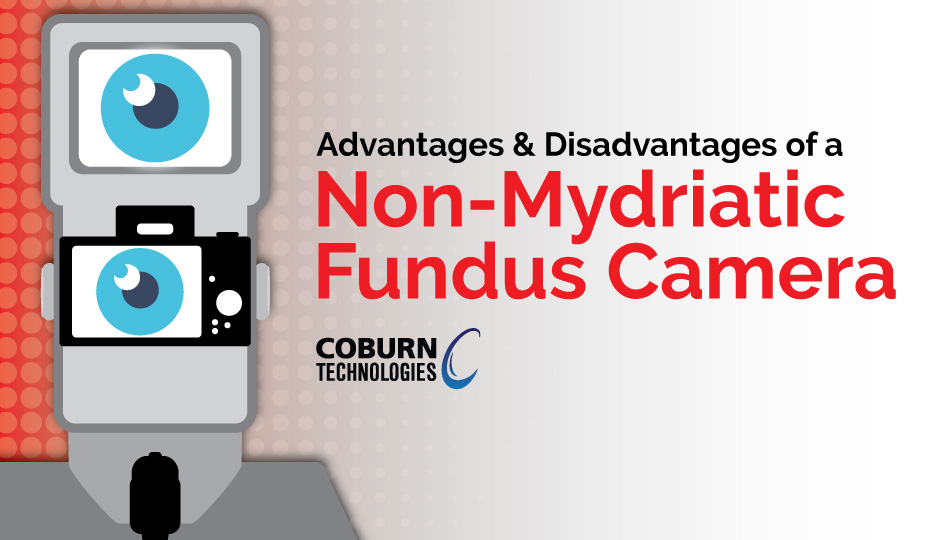 Advantages and Disadvantages of a Non-Mydriatic Fundus Camera, a blog by Coburn Technologies
