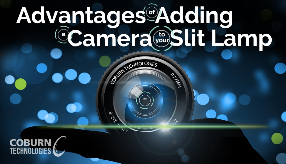 Advantages of Adding a Camera to Your Slit Lamp
