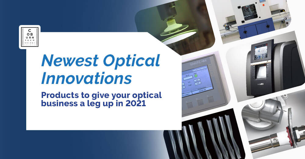 Newest Optical Innovations, products to give your optical business a leg up in 2021, a blog by Coburn Technologies.