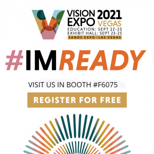Vision Expo West, Las Vegas September 22 to 25. #IM READY. Visit us in booth F6075, register for free.